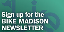 Sign up for the Bike Madison Newsletter