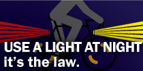 Use a light at night. It's the law!