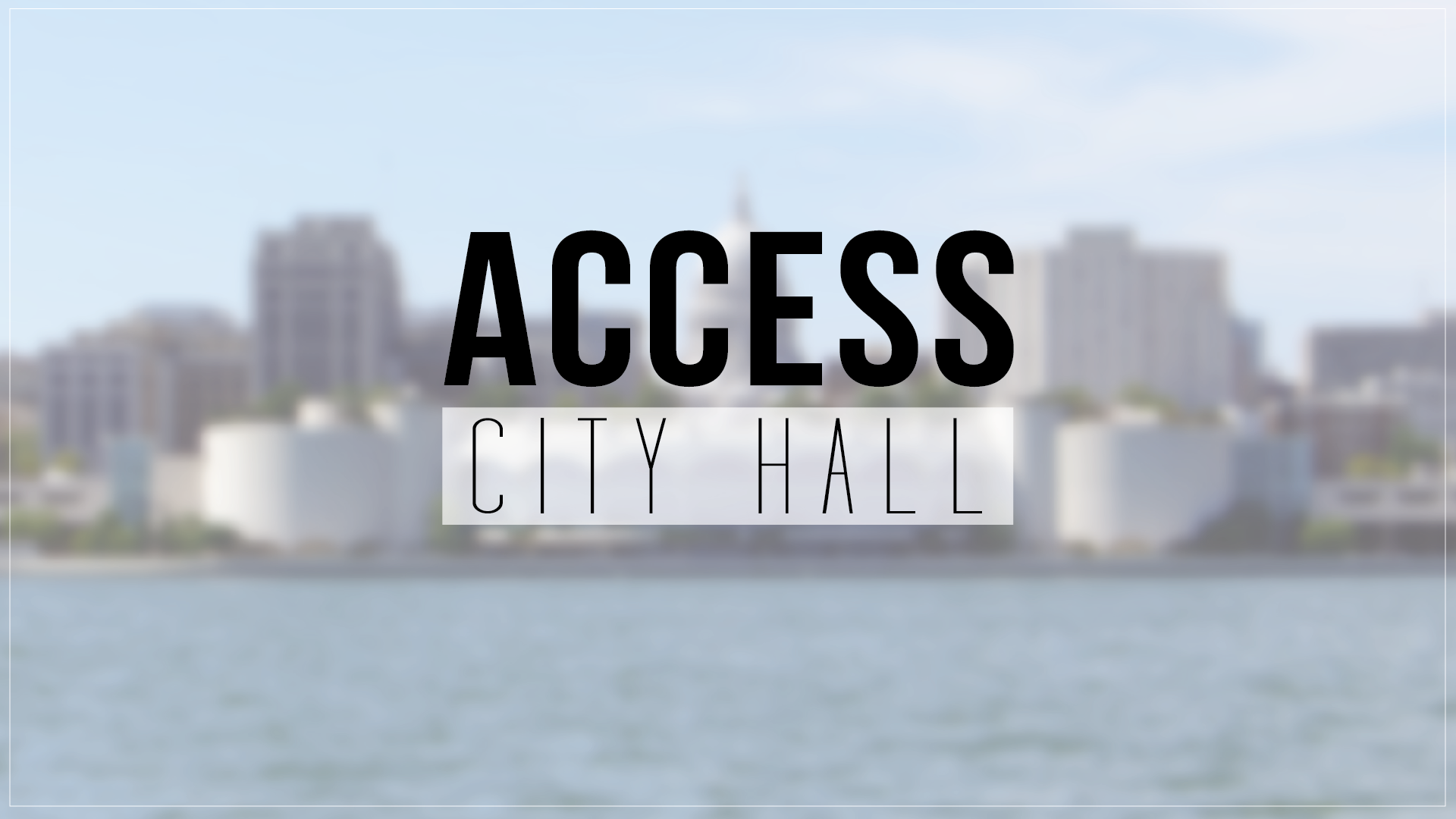Access City Hall