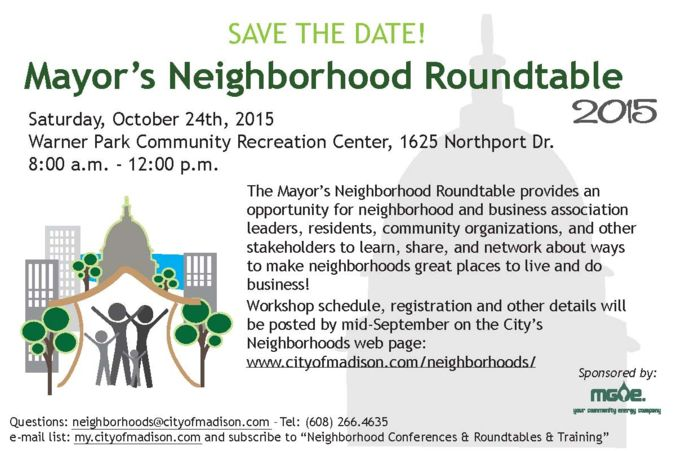 Save the date! Mayor's Neighborhood Roundtable 2015 Saturday, October 24th, 2015 Warner Park Community Recreation Center 1625 Northport Dr. 8:00 a.m. - 12:00 p.m.
