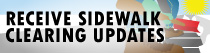 Receive Sidewalk Clearing Updates