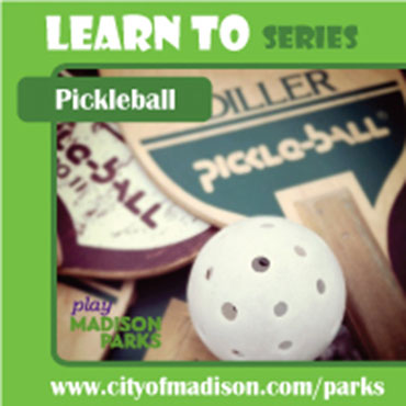 Quot Learn To Quot Play Pickleball City Of Madison City Of Madison Wisconsin