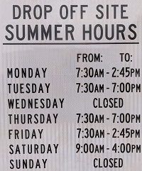 Standard summer hours now in effect for drop-off sites. Hours will last until December 2021.