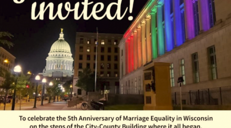 Join us to Celebrate the 5th Anniversary of Marriage Equality in Wisconsin