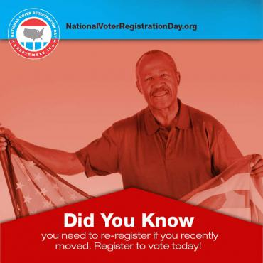 Did you know? You will need to update your voter registration if you have moved since you last voted.