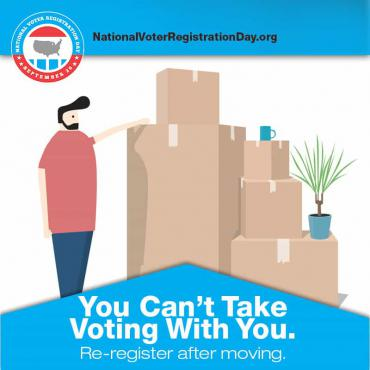 You can't take voting with you. If you have moved, remember to update your voter registration.