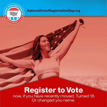 Register to vote now if you have recently moved. Or turned 18. Or changed your name.