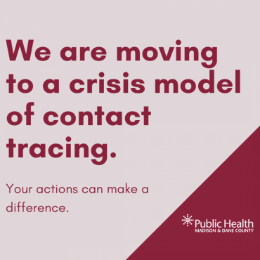 "Graphic that says, ""We are moving to a crisis model of contact tracing. Your actions can make a difference."""