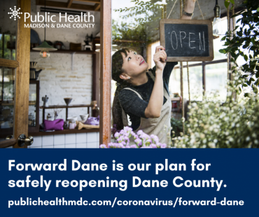 A graphic that says Forward Dane is our plan for safely reopening Dane County
