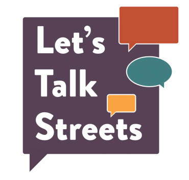 """Image of square talking bubbles with the words """"Let's Talk Streets"""""""