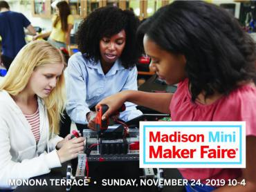 Madison Mini Maker Faire is part science fair, part county fair and lots of fun.  It will be held Nov 24 from 1 a.m. to 4 p.m.