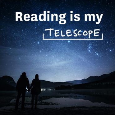 Reading is my telescope