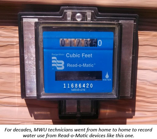 For decades, MWU technicians went from home to home to record water use from Read-o-Matic devices like this one